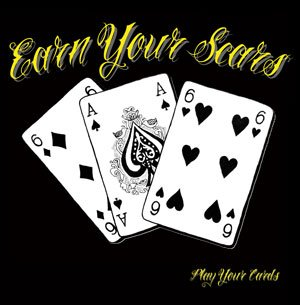 Earn Your Scars-Play Your Cards-CDEP-FLAC-2010-CATARACT Download