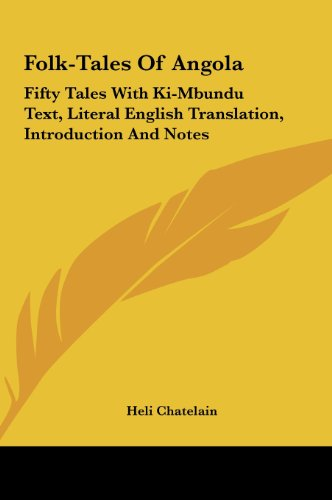 Folk Tales Of Angola Fifty Tales With Ki Mbundu Text Literal English Translation Introduction And Notes