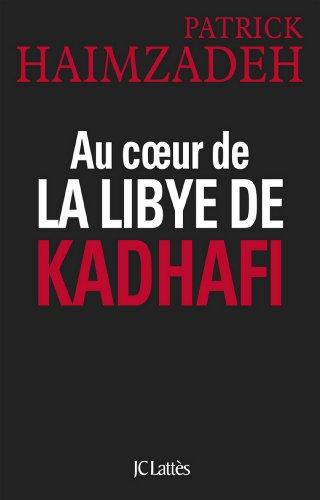 Au coeur de la Libye de Kadhafi (Essais et documents)