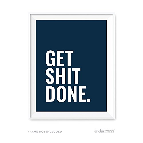 Andaz Press Motivational Wall Art, Get Shit Done, 8.5x11-inch Inspirational Success Quotes Office Home Gift Print, 1-Pack, Classroom Student Gym Motivation UNFRAMED