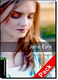 Bronte Charlotte Oxford Bookworms Library: Stage 6: Jane Eyre Audio CD Pack: 2500 Headwords (Oxford Bookworms ELT)