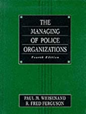 Managing Police Organizations by Paul M. Whisenand