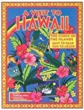 img - for A Visit to Hawaii: The Story of the Islands book / textbook / text book