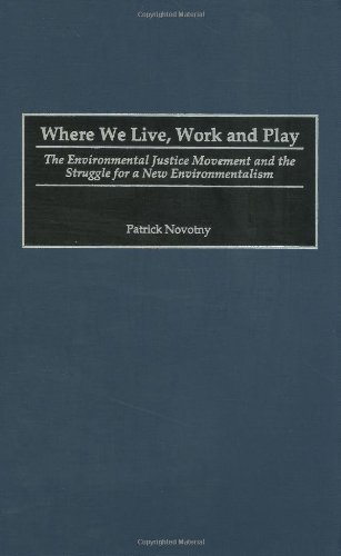 Where We Live, Work and Play: The Environmental Justice...
