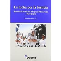 La lucha por la Justicia: Selección de textos de Ignacio Ellacuría (Derechos Humanos)