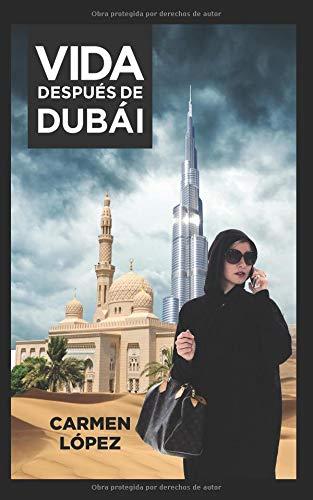 Vida después de Dubái  [López, Carmen] (Tapa Blanda)