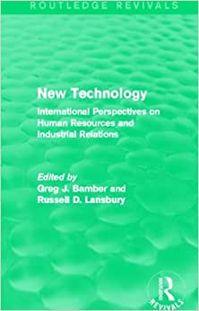 New Technology (Routledge Revivals): International Perspective On Human Resources And Industrial Relations