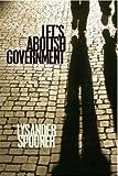 Lets Abolish Government