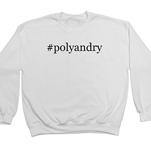 #polyandry - Hashtag Adult Men's Crewneck Sweatshirt, White, Medium
