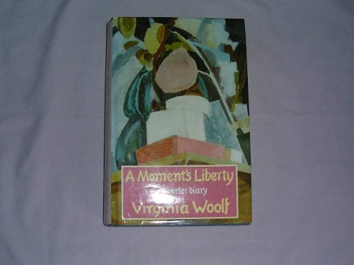 A Moment's Liberty: Shorter Diary of Virginia Woolf