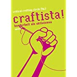 "Craftista! Handarbeit als Aktivismusvon ""Critical Crafting Circle"""