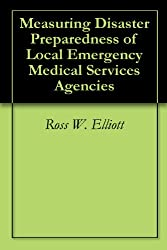 Measuring Disaster Preparedness of Local Emergency Medical Services Agencies