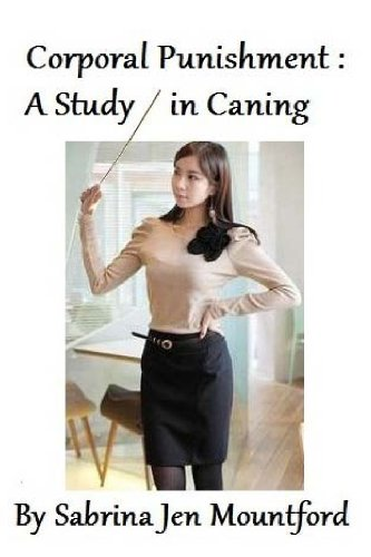Corporal Punishment : A Study in Caning ((The BDSM Studies)) (Volume 1)