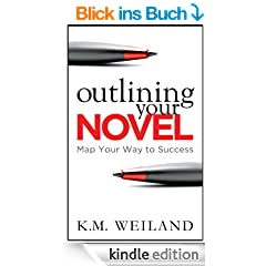 Outlining Your Novel: Map Your Way to Success (English Edition)