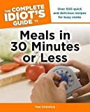 img - for Tod Dimmick: The Complete Idiot's Guide to Meals in 30 Minutes or Less (Paperback); 2012 Edition book / textbook / text book