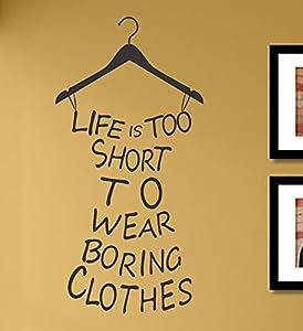 Amazon.com: Life is too short to wear boring clothes Vinyl