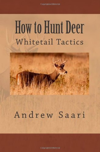 How to Hunt Deer: Whitetail Tactics