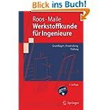 Werkstoffkunde für Ingenieure: Grundlagen, Anwendung, Prüfung (Springer-Lehrbuch) (German Edition)