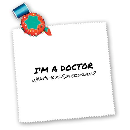 Qs_184942_2 Inspirationzstore Typography - Im A Doctor - Whats Your Superpower - Funny Medical Profession Gift - Quilt Squares - 6X6 Inch Quilt Square