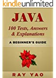 JAVA: JAVA 100 Tests, Answers & Explanations, Pass Final Exam, Job Interview Exam, Engineer Certification Exam, Examination, JAVA programming, JAVA in easy steps: A Beginner's Guide