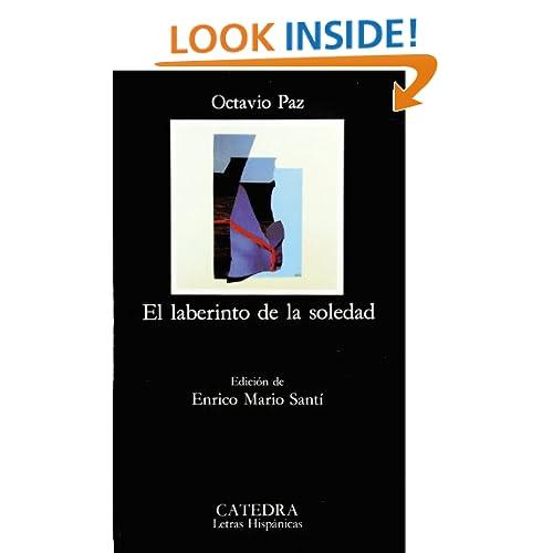 El Laberinto De LA Soledad / The Labyrinth of Solitude (Letras Hispanicas) (Spanish Edition)