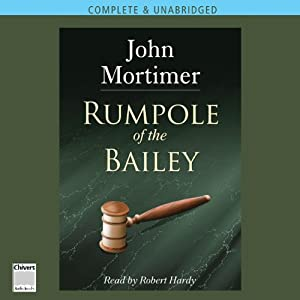 Rumpole of the Bailey [AudioGo] | [John Mortimer]