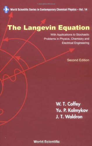 The Langevin Equation: With Applications To Stochastic Problems In Physics, Chemistry And Electrical Engineering (World Scientific Series In Contemporary Chemical Physics Vol. 14) - Second Edition