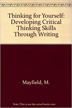 application of critical thinking skills in reading and writing The writing process scholarly writing is a result of critical reading and critical thinking learn and apply research and library skills.