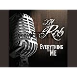 Everything to Me : Lil Rob