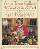 img - for Wings Great Cookbooks: Anna Teresa Callen's Menus for Pasta book / textbook / text book