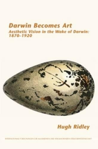 Darwin Becomes Art (Internationale Forschungen Zur Allgemeinen Und Vergleichende)