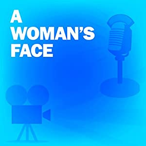 A Woman's Face (Dramatized) Radio/TV Program