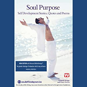 Soul Purpose: Self Development Stories, Quotes & Poems - Binaural Bibliotherapy Edition | [Lyndall Briggs, Gary Green]