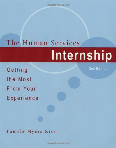 The Human Services Internship: Getting the Most from Your...