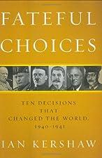 Fateful Choices by Kershawk Ian