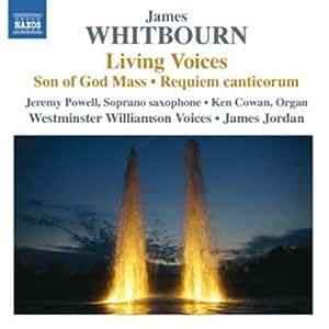 Whitbourn: Living Voices; Son of God Mass; Requiem canticorum