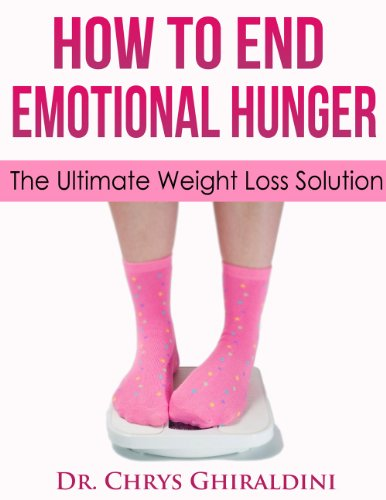 How To End Emotional Hunger The Ultimate Weight Loss Solution (Managing Stress Book 1)