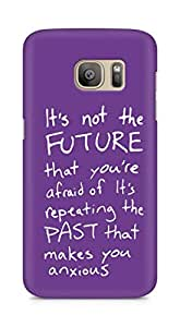 AMEZ its not the future that you are afraid of past Back Cover For Samsung Galaxy S7 Edge