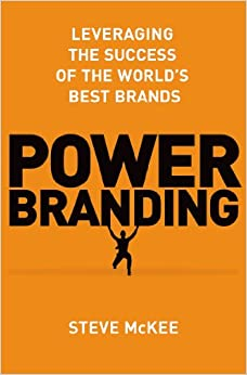 Power Branding: Leveraging the Success of the World's Best Brand