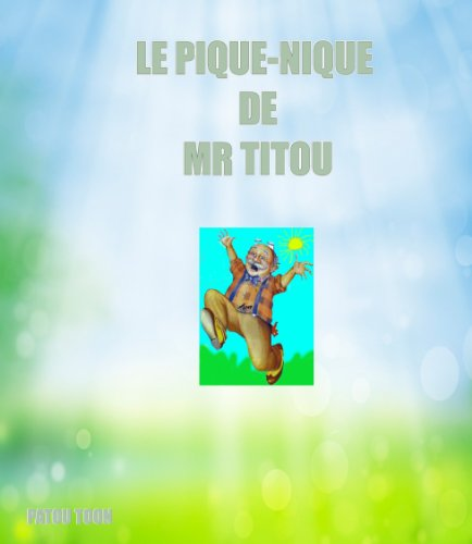 LE PIQUE-NIQUE DE MR TITOU
