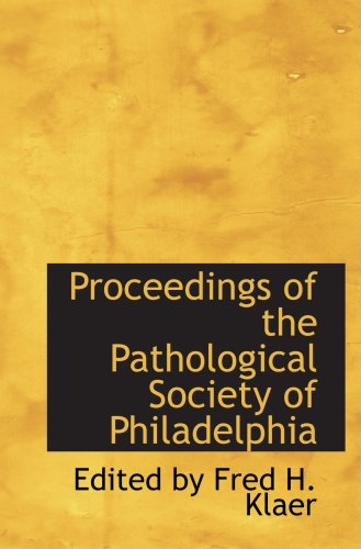 Proceedings of the Pathological Society of Philadelphia