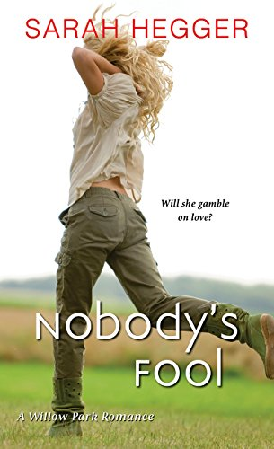 Sarah Hegger - Nobody's Fool (A Willow Park Romance)