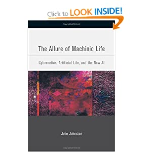 Allure of Machinic Life: Cybernetics, Artificial Life, and the New AI (Bradford Books)