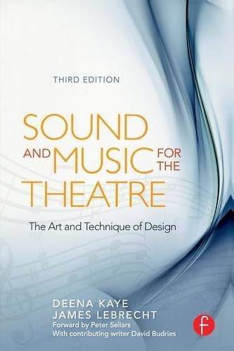 Sound and Music for the Theatre: The Art & Technique of Design: The Art and Technique of Design