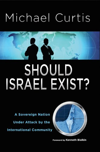 Should Israel Exist?: A Sovereign Nation Under Attack by the International Community