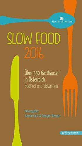 Slow Food 2016: Über 350 Gasthäuser in Österreich, Südtirol und Slowenien