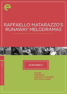 Eclipse Series 27: Raffaello Matarazzo's Runaway Melodramas (Chains / Tormento / Nobody's Children / The White Angel) (The Criterion Collection)