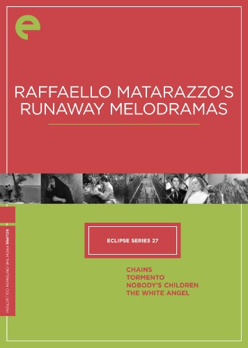 Cover art for  Eclipse Series 27: Raffaello Matarazzo&#039;s Runaway Melodramas (Chains / Tormento / Nobody&#039;s Children / The White Angel) (The Criterion Collection)