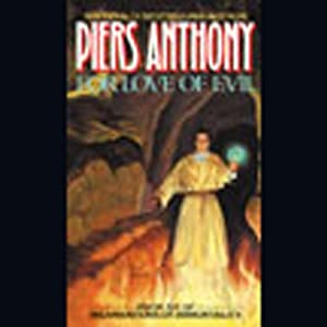 For Love of Evil: Incarnations of Immortality, Book Six | [Piers Anthony]