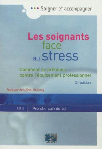 Les soignants face au stress : Comment se prémunir contre l'épuisement professionnel